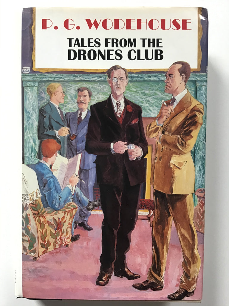 Tales From the Drone's Club by P. G. Wodehouse