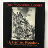 The Prodigious Builders by Bernard Rudofsky