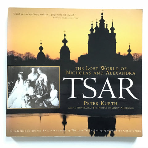 TSAR  The Lost World of Nicholas and Alexandra