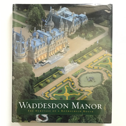 Waddesdon Manor  The Heritage of a Rothschild House