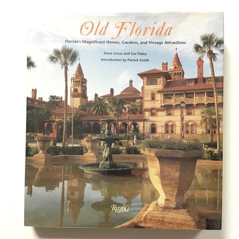 Old Florida  Florida's Magnificent Homes, Gardens and Vintage Attractions