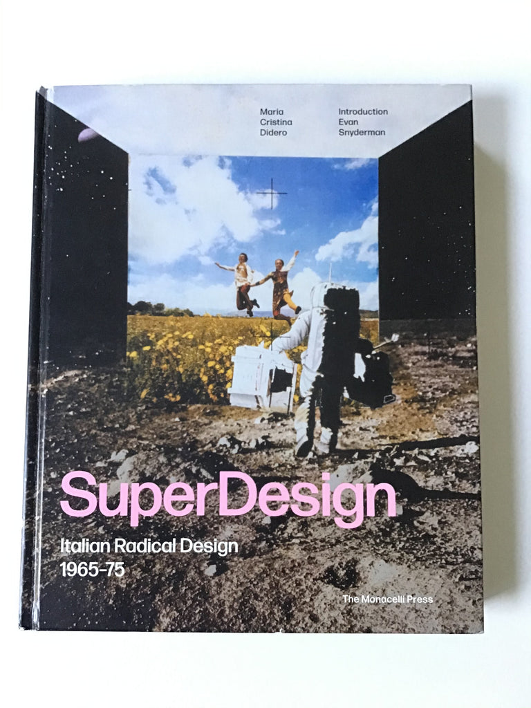 SuperDesign Italian Radical Design 1965-75