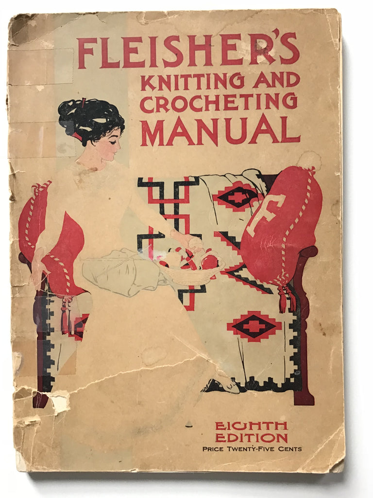 Fleisher's Knitting and Crocheting Manual 1910