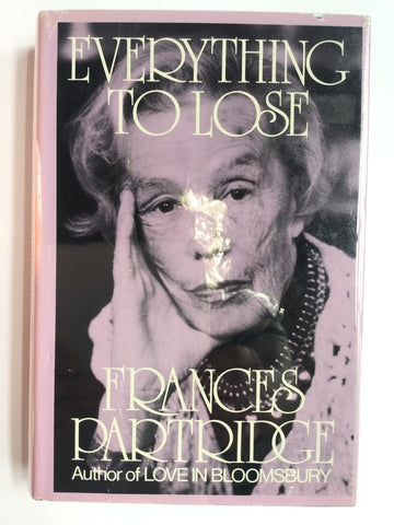 Frances Partridge -- Everything to Lose -- Diaries  1945 - 1960