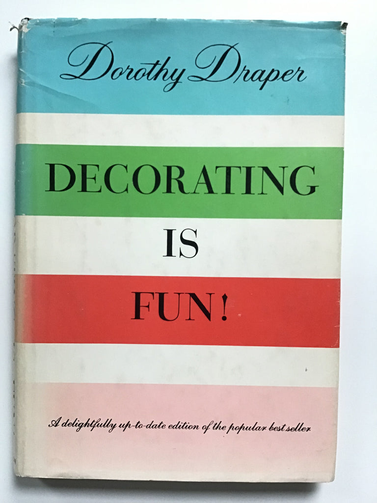 Decorating is Fun! by Dorothy Draper
