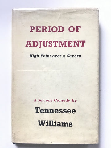 Period of Adjustment : High Point Over a Cavern by Tennessee Williams