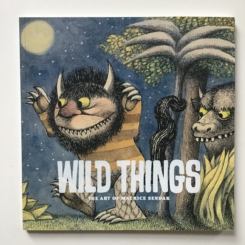 Wild Things : The Art of Maurice Sendak