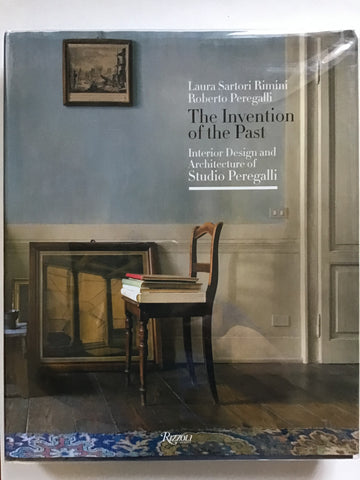 The Invention of the Past : Interior Design and Architecture of Studio Peregalli