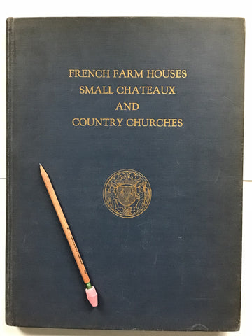 French Farm Houses, Small Chateaux and Country Churches