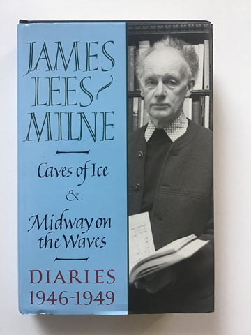 Cavesof Ice and Midway on the Waves by James Lees-Milne