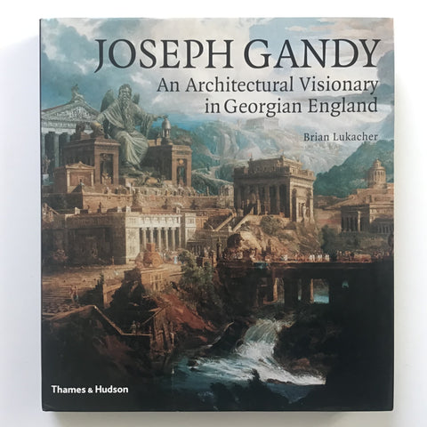 Joseph Gandy An Architectural Visionary in Georgian England
