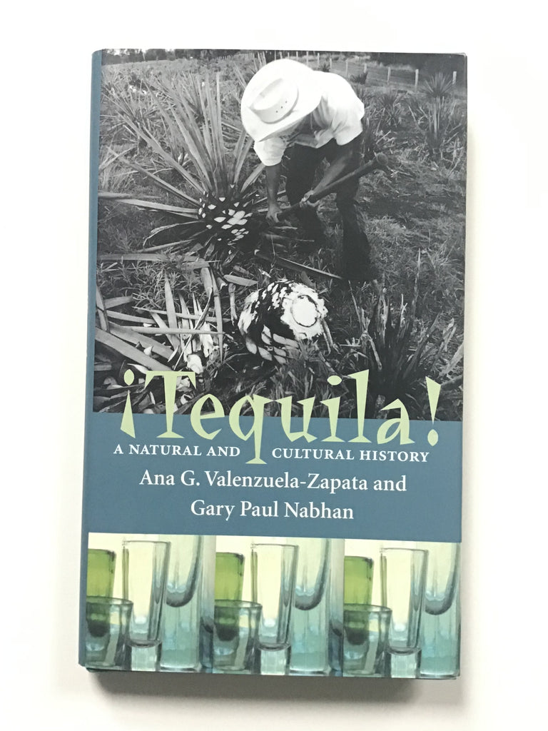 Tequila! A Natural and Cultural History