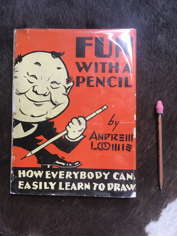 Fun With. A Pencil by Andrew Loomis