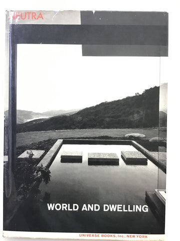 World and Dwelling by Richard Neutra