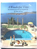 A Wonderful Time -  An Intimate Portrait of the Good Life by Slim Aarons