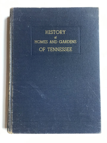 History of Homes and Gardens of Tennessee