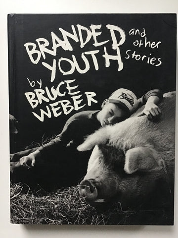 Branded Youth and other Stories by Bruce Weber