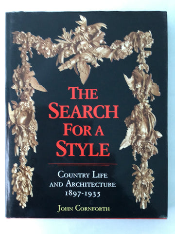 The Search for a Style : Country Life and Architecture 1897-1935