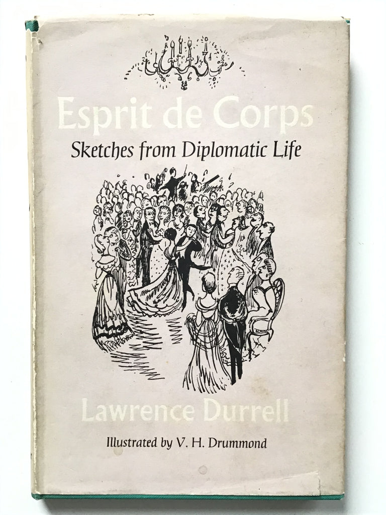 Esprit de Corps : Sketches from Diplomatic Life by Laurence Durrell