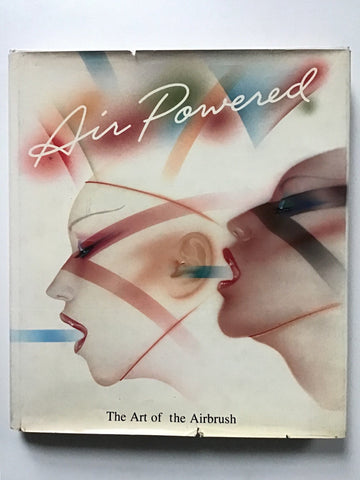 Air Powered : The Art of the Airbrush