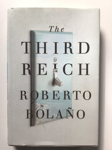 The Third Reich by Roberto Bolano