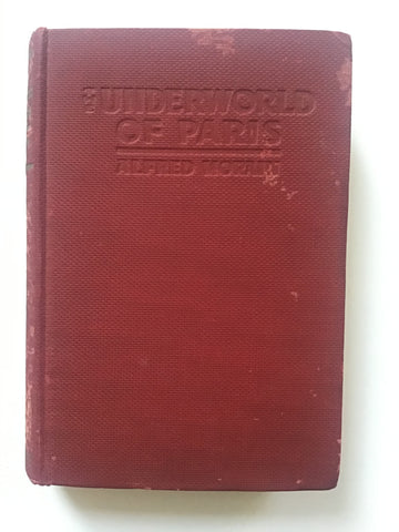 The Underworld of Paris by Alfred Morain