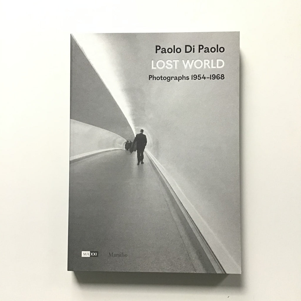 Paolo di Paolo Lost World : Photographs 1954-1968