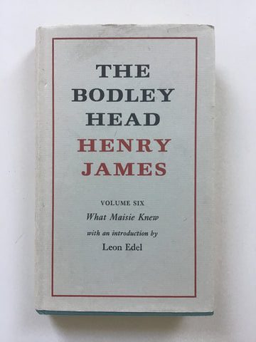 What Maisie Knew by Henry James Bodley Head