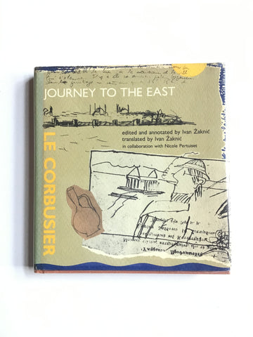 Le Corbusier : Journey to the East