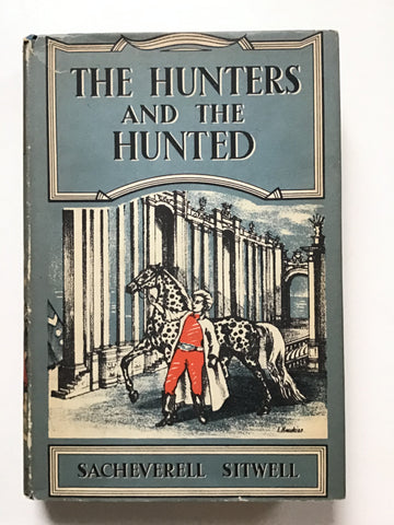 The Hunters and the Hunted by Sacheverell Sitwell