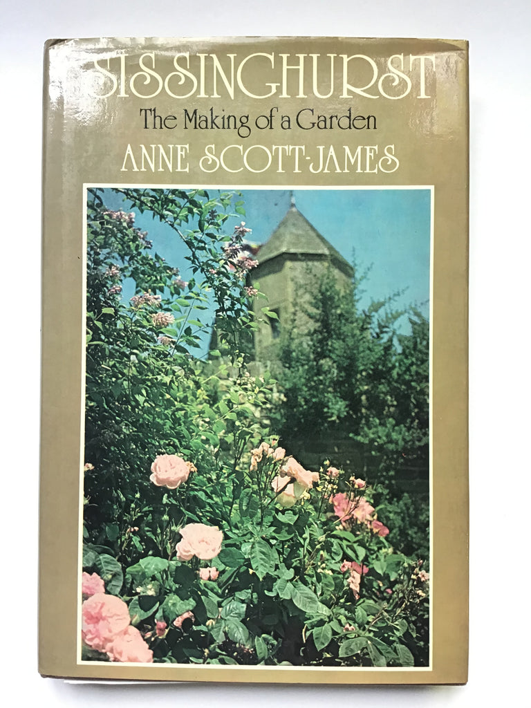 Sissinghurst -- The Making of a Garden by Anne Scott-James. vita sackville west