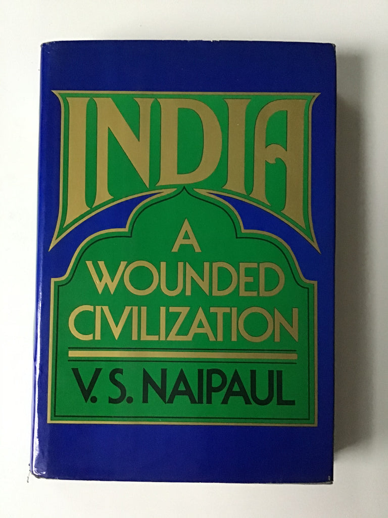 India : A Wounded Civilization by V. S. Naipaul