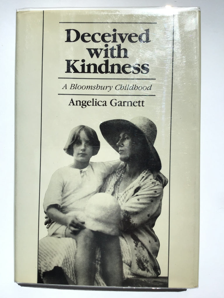 Deceived with Kindness : A Bloomsbury Childhood by Angelica Garnett
