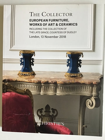 The Collector European Furniture, Works of Art Including the Collection of The Late Grace, Countess of Dudley