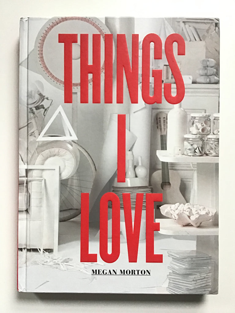 Things I Love By Megan Morton