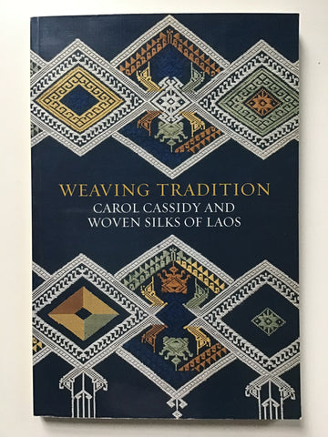 [Textiles] Weaving Tradition Carol Cassidy and Woven Silks of Laos