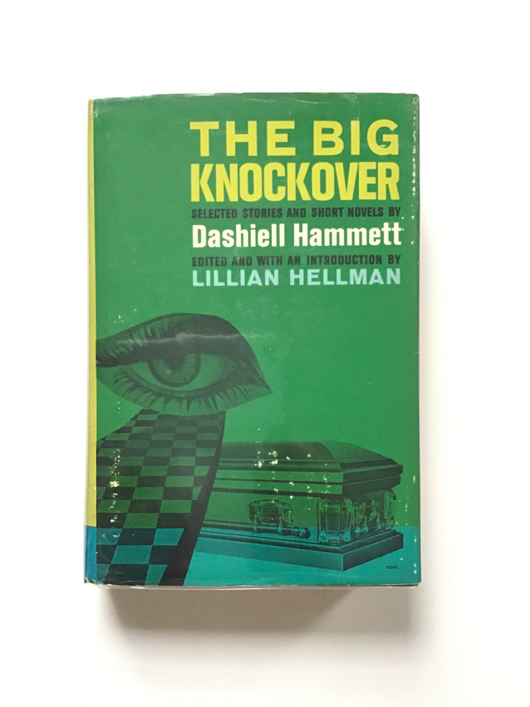 The Big Knockover : Selected Stories and Short Novels by Dashiell Hammett