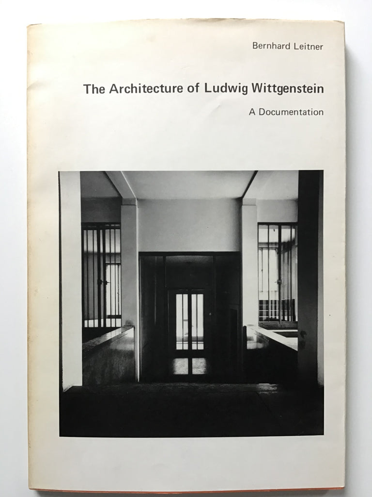 The Architecture of Ludwig Wittgenstein : A Documentation