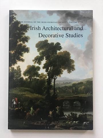 Irish Architectural and Decorative Studies  The Journal of the Irish Georgian Society-- Volume XVIII.
