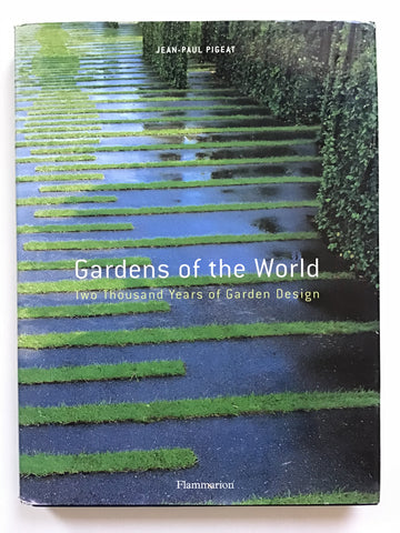 Gardens of the World Two Thousand Years of Garden Design