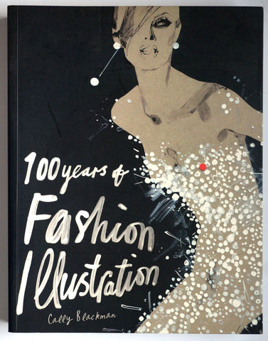 100 Years of Fashion Illustration Cally Blackman
