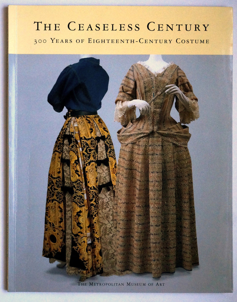 The Ceaseless Century: 300 Years of Eighteenth Century Costume