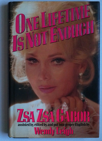 One Lifetime is Never Enough by Zsa Zsa Gabor