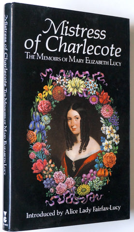 Mistress of Charlecote: The Memoirs of Mary Elizabeth Lucy