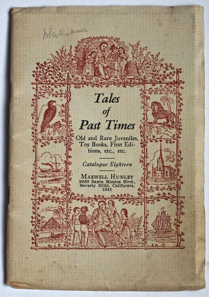 Tales of Past Times: Old and Rare Juveniles, Toy Books, First Editions, etc., etc. Maxwell Hunley