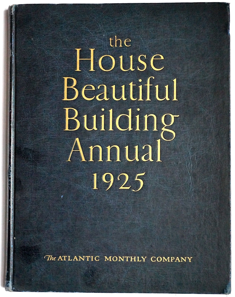 The House Beautiful Building Annual 1925