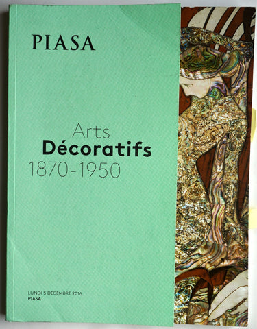 Piasa : Arts Decoratifs 1870 - 1950