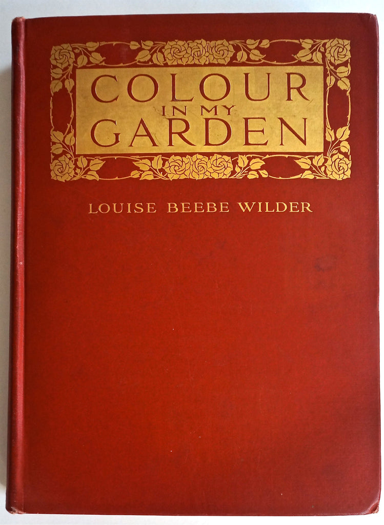 Colour in My Garden by Louise Beebe Wilder