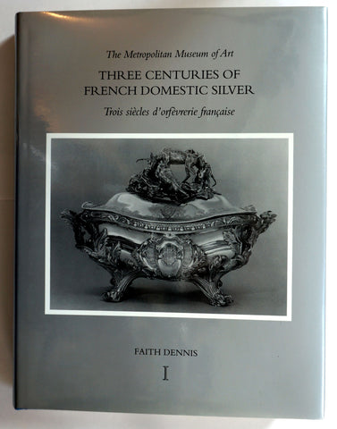 Three Centuries of French Domestic Silver : Its Makers and Marks [2 volumes]