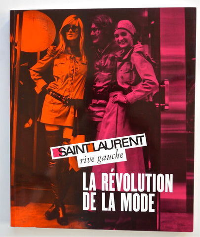 Yves Saint Laurent : Rive Gauche La Revolution de la Mode
